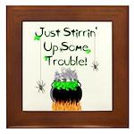 Just Stirrin' Up Some Trouble! Framed Tile