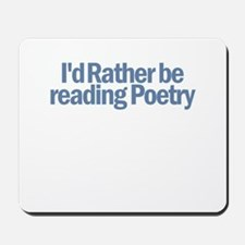 I'd Rather be reading Poetry Mousepad