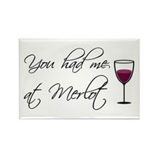You Had Me At Merlot Rectangle Magnet