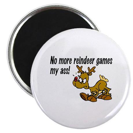 No More Reindeer Games My Ass! Magnet