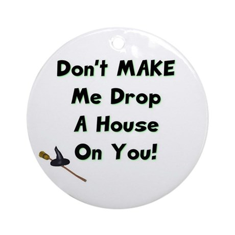 Don't Make Me... Ornament (Round)