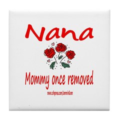 NANA ONCE REMOVED Tile Coaster