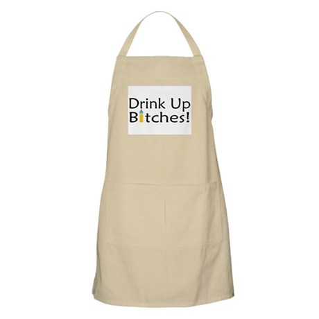 Drink Up Bitches! BBQ Apron