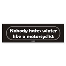 Nobody hates winter like a motorcyclist