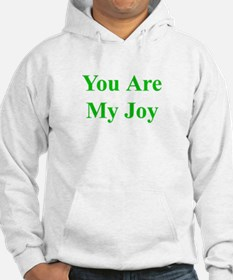 You Are My Joy green Hoodie
