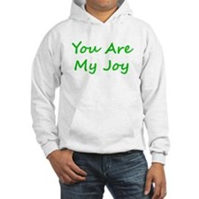 You Are My Joy green script Hoodie