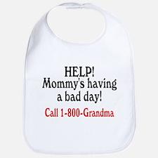 Mommy's Having A Bad Day, Call Grandma Bib