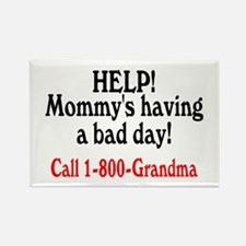 Mommy's Having A Bad Day, Call Grandma Rectangle M