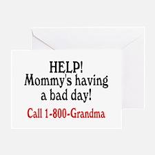 Mommy's Having A Bad Day, Call Grandma Greeting Ca