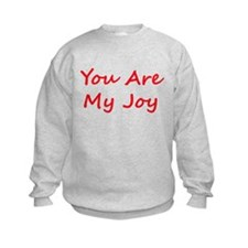 You Are My Joy red script Sweatshirt