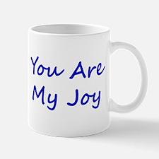 You Are My Joy blue script Mug
