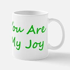 You Are My Joy green script Mug