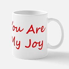 You Are My Joy red script Mug