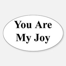 You Are My Joy black txt Oval Decal