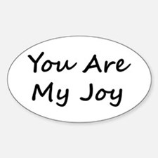 You Are My Joy black scr Oval Decal