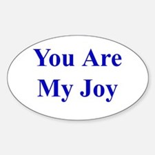 You Are My Joy blue Oval Decal