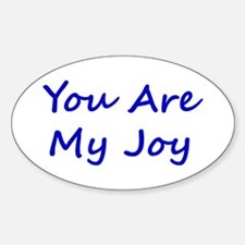 You Are My Joy blue script Oval Decal
