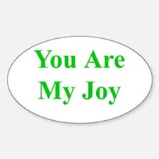 You Are My Joy green Oval Decal