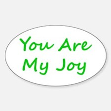 You Are My Joy green script Oval Decal