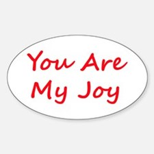 You Are My Joy red script Oval Decal