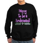 Happy To Be a Bridesmaid Sweatshirt (dark)