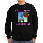 I'm All About Gardening Sweatshirt (dark)