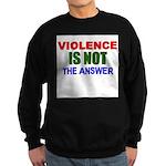 Violence is Not the Answer Sweatshirt (dark)