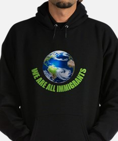 We Are All Immigrants Hoody