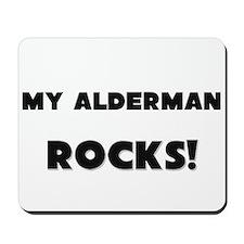 MY Alderman ROCKS! Mousepad