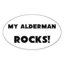 MY Alderman ROCKS! Oval Decal