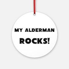 MY Alderman ROCKS! Ornament (Round)