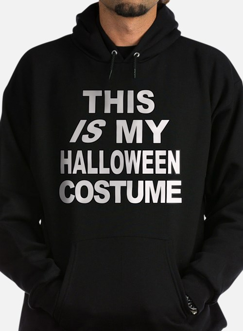 This IS my Halloween Costume Hoodie (dark)