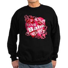 I Love You Baba Sweatshirt