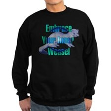 Embrace Your Inner Weasel Sweatshirt