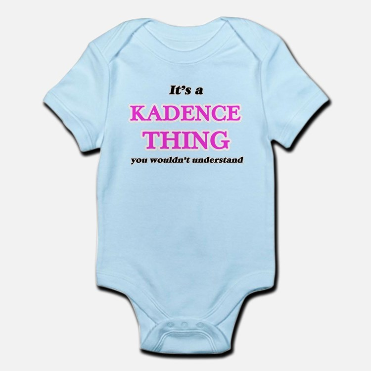 It's a Kadence thing, you wouldn&#39 Body Suit