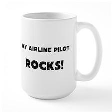 MY Airline Pilot ROCKS! Large Mug