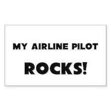 MY Airline Pilot ROCKS! Rectangle Sticker