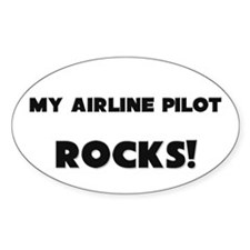 MY Airline Pilot ROCKS! Oval Sticker