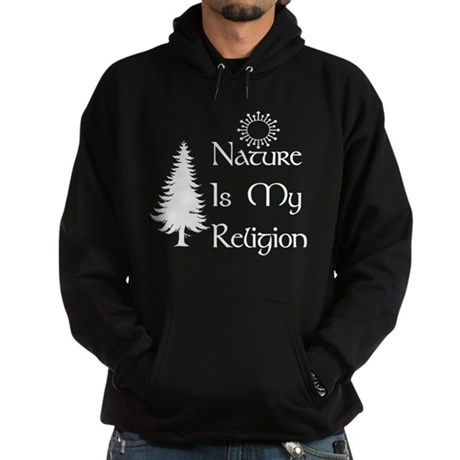 Nature Is My Religion Hoodie (dark)