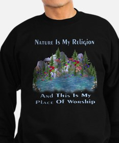Nature Is My Religion Sweatshirt