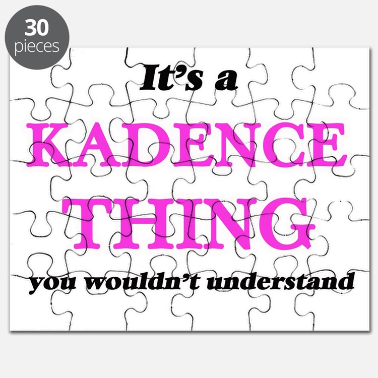 It's a Kadence thing, you wouldn't Puzzle