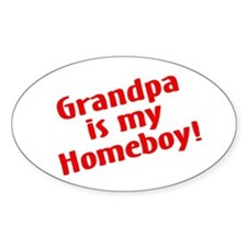 Grandpa Is My Homeboy Oval Decal