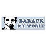 Barack my world Bumper Bumper Sticker