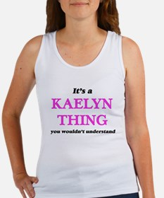 It's a Kaelyn thing, you wouldn't Tank Top