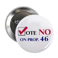 Vote NO on Prop 46 Button