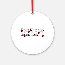 Ketchup on Ketchup Ornament (Round)