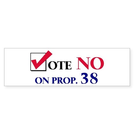 Vote NO on Prop 38 Bumper Sticker