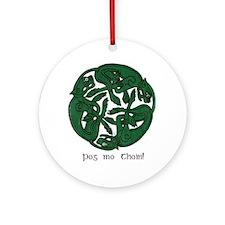 """Pog Mo Thoin Celtic Design"" Ornament (Round)"