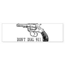 Don't Dial Bumper Bumper Sticker