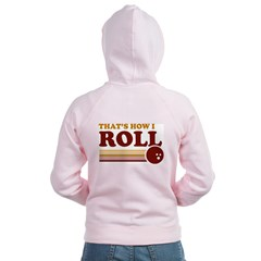 That's How I Roll Zip Hoodie